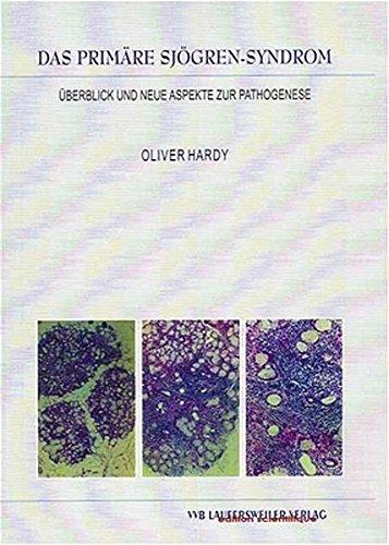 Das primäre Sjögren-Syndrom: Überblick und neue Aspekte zur Pathogenese [Jan 01. 1999] Hardy. Oliver
