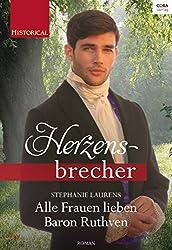 Alle Frauen lieben Baron Ruthven (Historical Herzensbrecher)