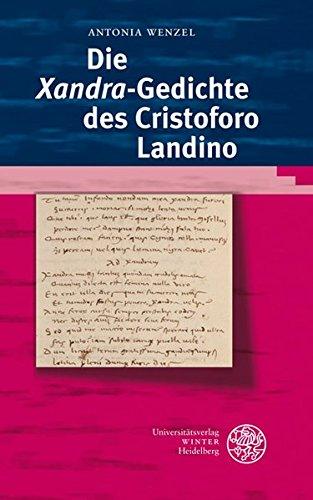 Die 'Xandra'-Gedichte des Cristoforo Landino (Kalliope - Studien zur griechischen und lateinischen Poesie, Band 10)