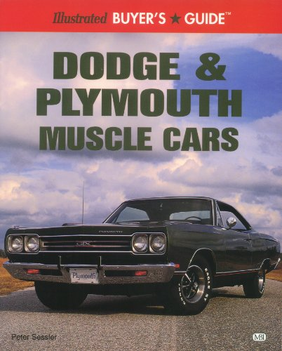 Illustrated Dodge and Plymouth Muscle Car Buyer's Guide (Illustrated Buyer's Guide)