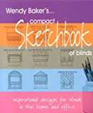 Wendy Baker's Compact Sketchbook of Blinds: Inspirational Designs for Blinds in the Home and Office