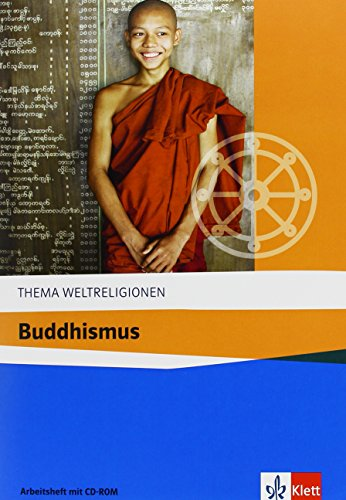 Buddhismus: Arbeitsheft mit CD-ROM ab Klasse 10 (Thema Weltreligionen)