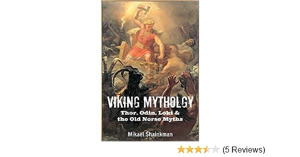 Viking Mythology: Thor, Odin, Loki and the Old Norse Myths