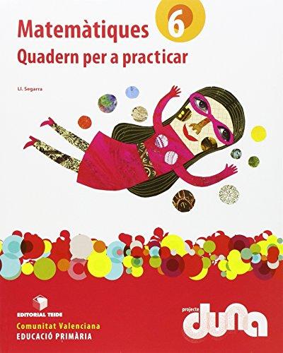 Matemàtiques 6. Projecte Duna - Quadern per practicar - Comunitat Valenciana - 9788430719396