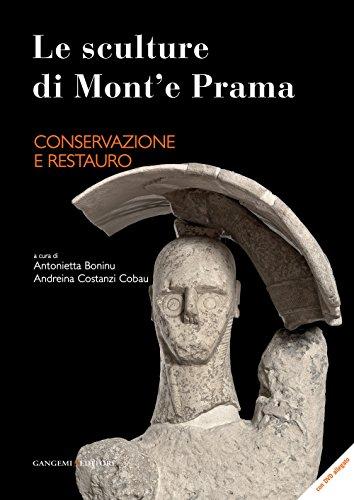 Le sculture di Mont'e Prama. Conservazione e restauro. Ediz. illustrata (Arti visive, architettura e urbanistica)