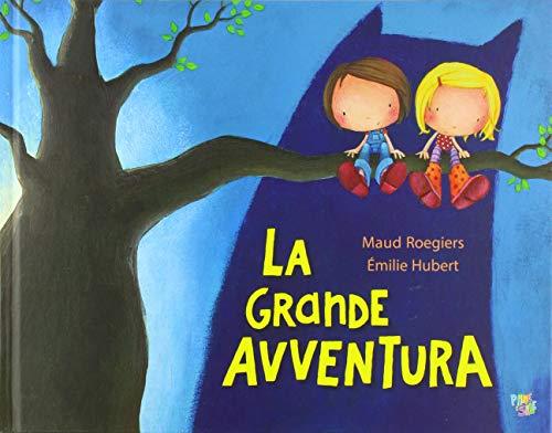 La grande avventura. Ediz. a colori