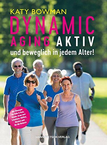 Dynamic Aging: Aktiv und beweglich in jedem Alter!