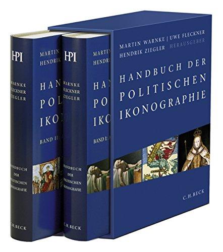 Handbuch der politischen Ikonographie. 2 Bände: Bd.1: Abdankung bis Huldigung. Bd. 2: Imperator bis Zwerg