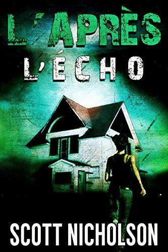 L'Écho: Un thriller post-apocalyptique (L'Après t. 2)