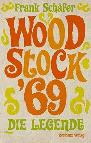 Woodstock '69: Die Legende