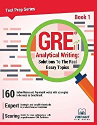 GRE Analytical Writing: Solutions to the Real Essay Topics- Book 1: Volume 1 (Test Prep Series)