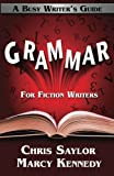 Grammar for Fiction Writers: Volume 5 (Busy Writer's Guides)