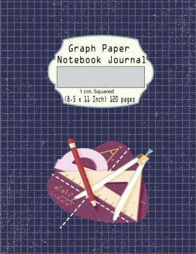 Graph Paper Notebook Journal : 1 cm. Squared (8.5 x 11 Inch) 120 pages For Schoo: Composition, Sums, Graph , Coordinate , Grid , Squared Spiral Paper ... Quad Ruled (Math Diary Kid Worksheet, Band 2) - 120 X Spiral-band