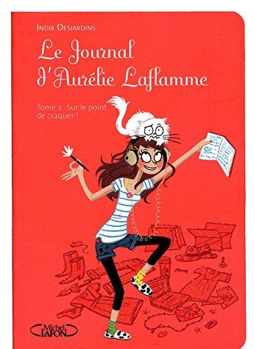 Le journal d'Aurélie Laflamme T02 Sur le point de craquer (2)