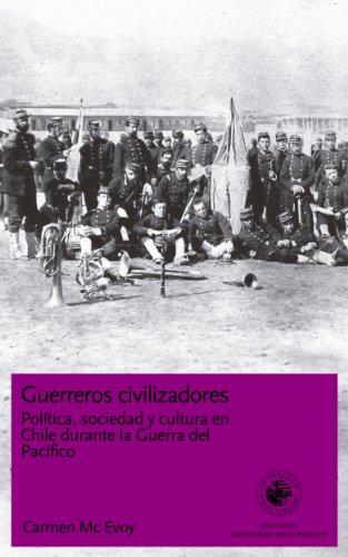 Guerreros Civilizadores (Ediciones UDP) por Carmen Mac Evoy