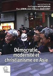 Démocratie, modernité et christianisme en Asie