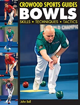 BOWLS: Skills, Techniques, Tactics (Crowood Sports Guides) by [Bell, John]