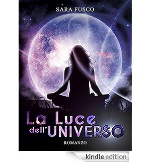 La Luce dell'Universo (Vol. 3) [Edizione Kindle]