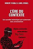 L'Ère du contexte: Ces nouvelles technologies qui bouleversent notre environnement
