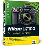 Nikon D7100: Das Handbuch zur Kamera