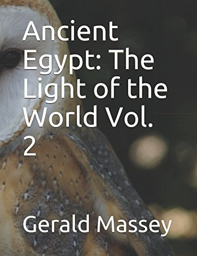 Ancient Egypt: The Light of the World Vol. - Afrikanische Religion Vol 2