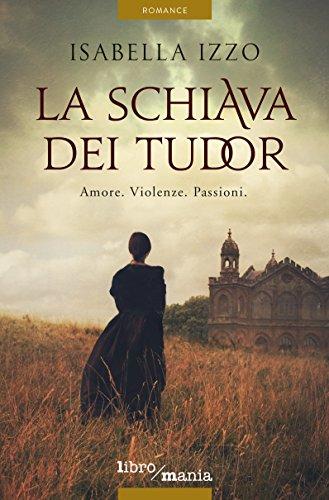 La schiava dei Tudor: Amore. Violenze. Passioni: 5