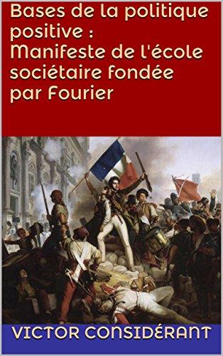 Bases de la politique positive : Manifeste de l'école sociétaire fondée par Fourier