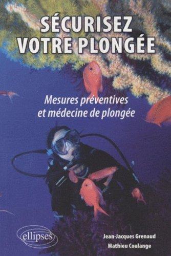 La plongée en toute sécurité, mesures préventives et médecine de plongée