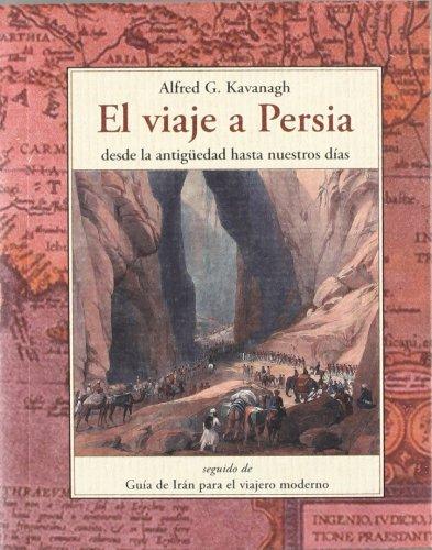 Portada del libro Viaje a Persia, el - desde la antiguedad hasta nuestros dias (Terra Incognita Menor)