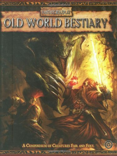 Warhammer Fantasy Roleplay: Old World Bestiary, Vol. 1 by T.S. Luikart (2005-05-17)