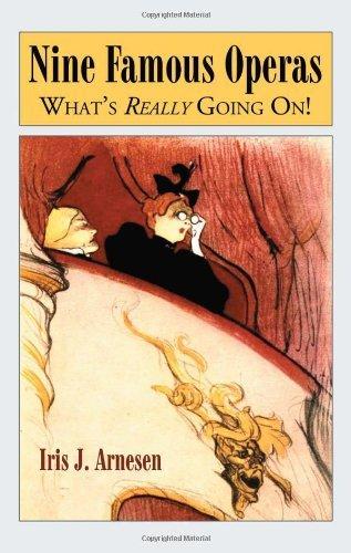 Nine Famous Operas: What's Really Going On! (English Edition) par Iris J. Arnesen