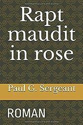 Rapt maudit in rose: ROMAN