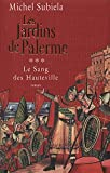 LES JARDINS DE PALERME (1130-1166). Le Sang des Hauteville, tome III