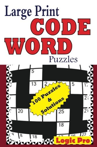 Large Print Code Word Puzzles: Volume 1 por Logic Pro