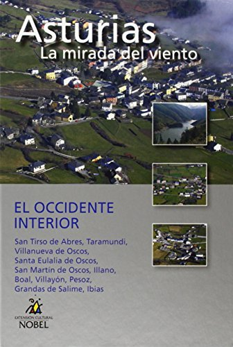 Asturias, la mirada del viento. El occidente interior (Asturias Mirada Del Viento) por Vv.Aa