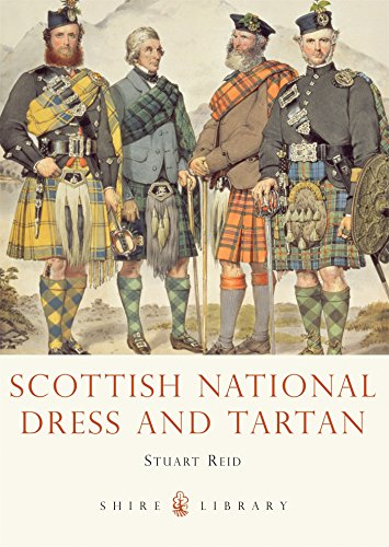 Scottish National Dress and Tartan (Shire Library, Band - Alle Länder Nationale Kostüm