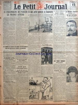 PETIT JOURNAL (LE) du 15/04/1921 - A L'ALLEMAGNE DE PARLER LA FRANCE ATTEND PAR AH - LE CABINET DE BERLIN DELIBERE FIEVREUSEMENT SUR LES NOUVELLES OFFRES ALLEMANDES - LE GOUVERNEMENT DE BERLIN LES TRANSMETTRAIT A LA FRANCE PAR UN INTERMEDIAIRE - DANS CINQ OU SIX JOURS - LES NOUVELLES OFFRES SERAIENT LE DERNIER MOT DE L'ALLEMAGNE - L'ALLEMAGNE CHERCHERAIT LA MEDIATION DU PRESIDENT HARDING - PAS D'ACCORD FRANCO-ANGLAIS SUR LES SANCTIONS PAR HDD - POUR QUE L'ALLEMAGNE PAIE PAR 383 VOIX CONTRE 79 L
