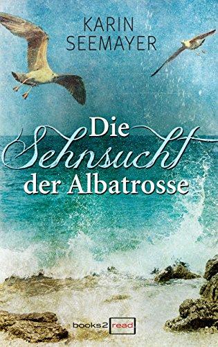 Buchseite und Rezensionen zu 'Die Sehnsucht der Albatrosse' von Karin Seemayer