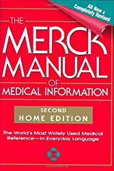 The Merck Manual of Medical Information, Second Edition: The World's Most Widely Used Medical Reference - Now In Everyday Language by Mark H. Beers (2003-04-24)