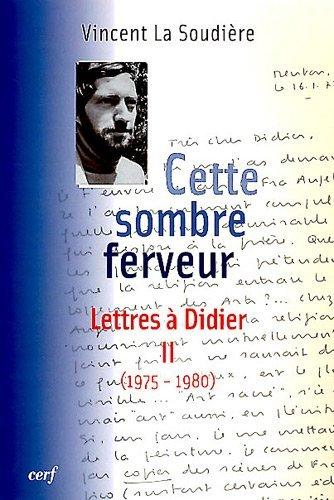 Cette sombre ferveur : Lettres à Didier Tome 2 (1975-1980)