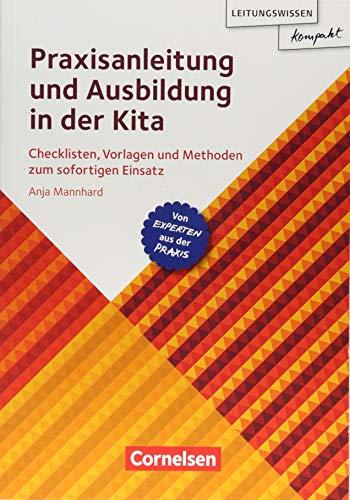 Leitungswissen kompakt: Praxisanleitung und Ausbildung in der Kita: Checklisten, Vorlagen und Methoden zum sofortigen Einsatz. Ratgeber