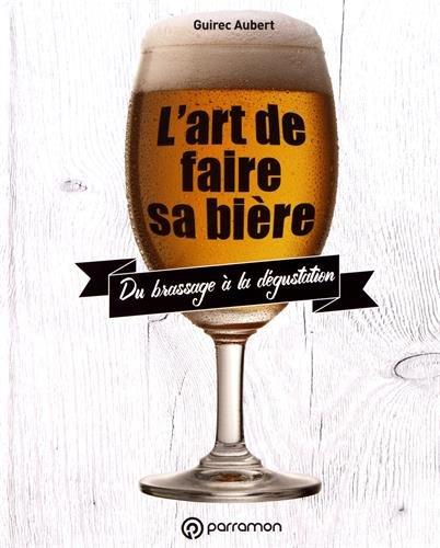 L'art de faire sa bière par Collectif