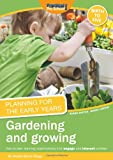 Planning for the Early Years: Gardening and Growing