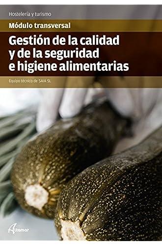 Gestión de la Calidad y la Seguridad e Higiene alimentarias