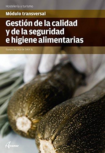 Gestión de la Calidad y la Seguridad e Higiene alimentarias (MODULOS TRANSVERSALES - COCINA) por SAIA