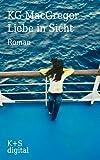 Liebe in Sicht: Ein Kreuzfahrtroman