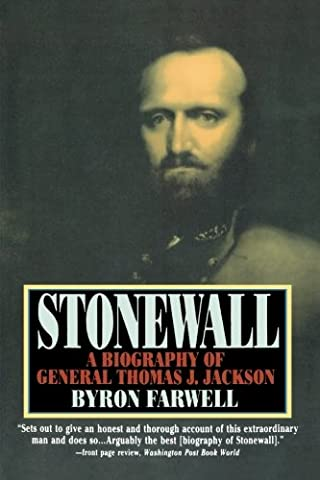 Stonewall: A Biography of General Thomas J.