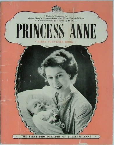 A PICTORIAL SOUVENIR OF QUEEN MARY'S GRANDCHILDREN AND GREAT-GRANDCHILDREN TO COMMEMORATE THE BIRTH OF H.R.H.PRINCESS ANNE: FIRST SOUVENIR BOOK