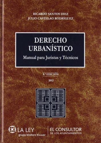 Derecho urbanístico (8.ª edición): Manual para juristas y técnicos por Ricardo Santos Diez