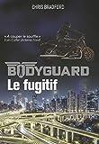 Bodyguard, Tome 6 - Le fugitif